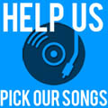 pick our songs