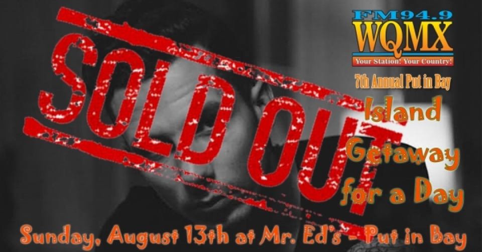WQMX Island Getaway for a Day at Put in Bay 2017 *SOLD OUT*