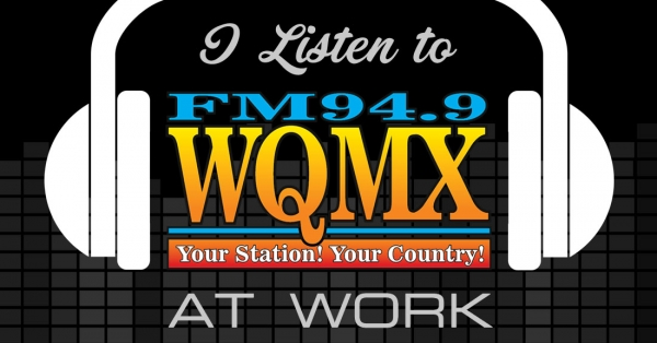 I Listen To WQMX At Work!